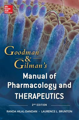 Goodman and Gilman Manual of Pharmacology and Therapeutics By Brunton, Laurence