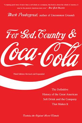 For God, Country, and Coca-Cola By Pendergrast, Mark